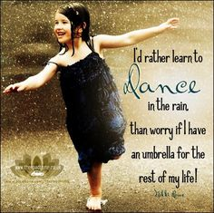 So very true. One can never be prepared for everything life throws at us. We just have to learn to dance in the rain.