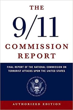 The 9/11 Commission Report: Final Report of the National Commission on Terrorist Attacks Upon the United States (Authorized Edition) Paperback – Illustrated, July 17, 2004 by National Commission on Terrorist Attacks (Author)