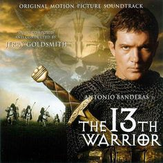 Banderas making a pretty decent acting in this viking film. The 13th Warrior, Warrior Movie, Jerry Goldsmith, School Tv, Movie Collection, Film Music Books, Great Movies, Awesome Movies, Popular Music