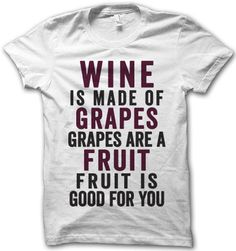 Wine Is Made Of Grapes by ThugLifeShirts on Etsy, $24.95