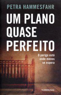 Bebendo Livros: Um Plano Quase Perfeito - Petra Hammesfahr