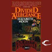 Divided Allegiance: The Deed of Paksenarrion, Book 2 | [Elizabeth Moon]