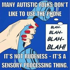 So true! and I know because I am ONE of those Autistic people that DON'T like to use the phone 📱 lol 😂 Autism Support, Adhd And Autism, Mental Health Awareness, Autism Awareness, Autism Articles, Autism Quotes, High Functioning Autism, Autistic People, Autism Sensory