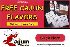 Get some Free Cajun Flavors delivered to your door from our Cajun Food Club program.