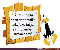 Žádná rada nám nepomůže tak, jako... Wise Quotes, Motivational Quotes, Inspirational Quotes, True Words, Gluten Free Recipes, Karma, Free Food, Quotations, Funny Memes