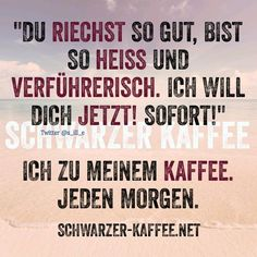 Schwarzer Kaffee / lustige Sprüche