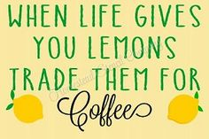 When life gives you lemons trade them for coffee - Reusable Plastic Stencil, Sign Stencil Coffee Stencils, Stencils For Wood Signs, Dry Brushing, Diy Signs, Sweet Tea, Wood Pallets, Wooden Signs, House Warming, Plastic