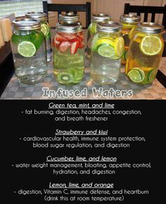 Infused waters: Here are their benefits to help with detoxification, energy, and hydration.   Put as much fruit in water as you like, and let the water sit for at least 30 minutes before drinking.   Do not keep longer than 48 hours. You can put more water using the same fruit, but discard after 48 hours.