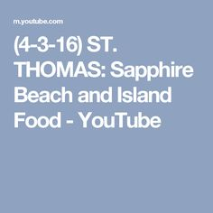 (4-3-16) ST. THOMAS: Sapphire Beach and Island Food - YouTube