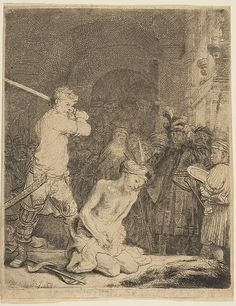 The Beheading of John the Baptist. Artist: Rembrandt (Rembrandt van Rijn) (Dutch, Leiden 1606–1669 Amsterdam) Medium: Etching and drypoint