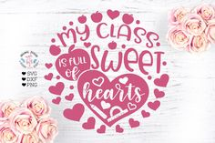 My Class is full of Sweet Hearts - Valentine's Teacher Cut File A closer look at the file formats: SVG FILES: SVG Files are suitable for Cricut cutting machine Teacher Valentine, Teacher Gifts, Valentines Day, Teachers Be Like, Valentine's Day Quotes, Class Design, Sweet Hearts, Vinyl Designs, Design Crafts