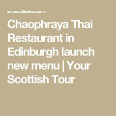 Chaophraya Thai Restaurant in Edinburgh launch new menu | Your Scottish Tour