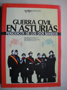 Guerra civil en Asturias : periódicos de los dos bandos PublicaciónSalinas : Ayalga, 1980-1981