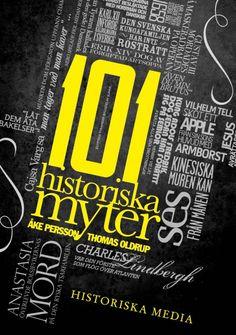101 Historiska myter av Åke Persson och Thomas Oldrup. Från Historiska Media.