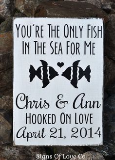 you're the only fish in the sea for me, beach wedding sign, Rustic reception décor, personalized couples gift, shower gift, fish theme, quotes love, decorations, bride and groom, nautical, sweetheart couples table anniversary
