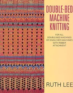 "Link to a book review of ""Double bed machine knitting"" by Ruth Lee. The review is in German and English, by kind permission from Kerstin of the Strickforum blog."