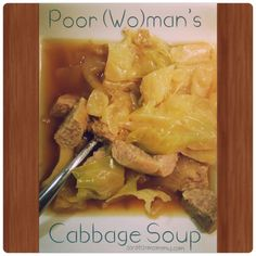 The poor (wo)man's cabbage soup - Frugal, yet tasty and quite nourishing. Easy to make in your crock pot in only 3 hours.