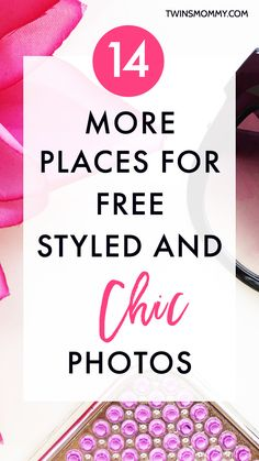 14 *More* Places for FREE Styled and Chic Stock Photos (blogs that offer free stock photos that they have created!)