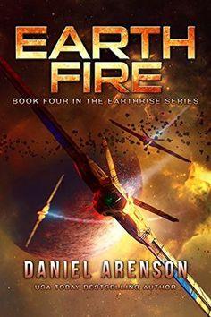 Earth Fire (Earthrise Book 4) by Daniel Arenson