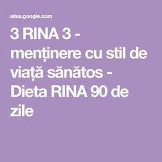 3 RINA 3 - menținere cu stil de viață sănătos - Dieta RINA 90 de zile Google Sites
