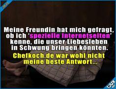 Das wollte sie wohl eher nicht hören #Chefkoch #Liebesleben #gemein #Humor #nurSpaß #Sprüche #Statusspruch #WhatsAppSprüche #lachen