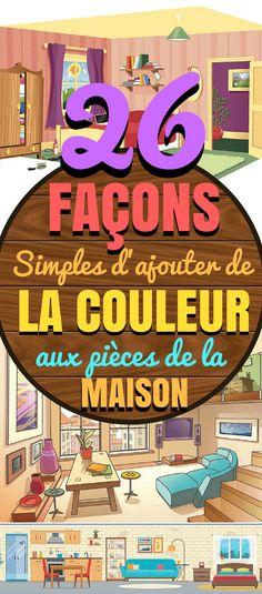 26 Façons simples d'ajouter de la couleur aux pièces de la MAISON !