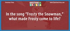 """Christmas Trivia, Kids Trivia Questions – In the song """"Frosty the Snowman,"""" what made Frosty come to life? Christmas Trivia Questions, Trivia Questions For Kids, Trivia Quiz, Trivia Games, Frosty The Snowmen, Snowman, Quizzes For Kids, How To Memorize Things, Knowledge"""