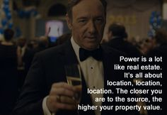 On increasing your value: | 22 Perfectly Devious Pieces Of Advice From Frank Underwood