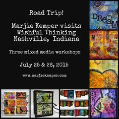 Marjie Kemper Mixed Media Workshops - Indiana Road Trip July 2015 - Wishful Thinking - Nashville, Indiana