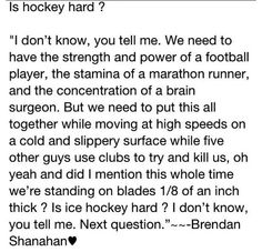 This is perfect! I think this every time the boys take the ice... Pure talent! How do they do it?!
