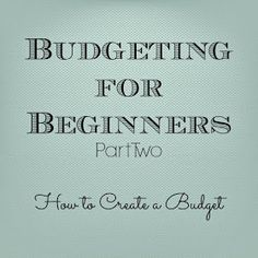 Budgeting for Beginners How to Create A Budget