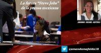LA FUTURA STEVE JOBS DE LA PRENSA MEXICANA