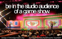 be in the studio audience of a game show #bucketlist