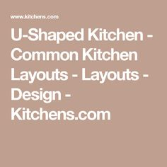U-Shaped Kitchen - Common Kitchen Layouts - Layouts - Design - Kitchens.com