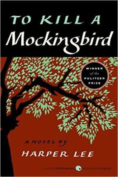 18 books that will stay with you your entire life, including this moving American classic: To Kill a Mockingbird by Harper Lee.