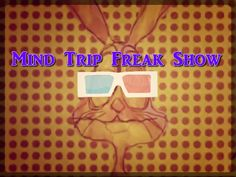 """Steven Kelley and the Live Love Life Music Project"" presents the ""Mind Trip Freak Show."" Coming in April 2015."