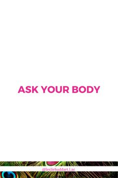"""Quote about developing your intuition—""""Ask your body. Spiritual Quotes, Healer, Intuition, Self Care, The Voice, Spirituality, Mindfulness, Spirit Quotes, Spirituality Quotes"""