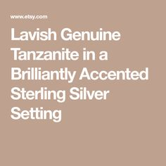 Lavish Genuine Tanzanite in a Brilliantly Accented Sterling Silver Setting Sterling Silver, Crystals, Crystal, Crystals Minerals