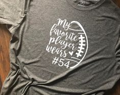Favorite Player Personalized Football Shirt For Mom Sister Dad Brother Grandma Grandpa Girlfriend Basketball Shirts, Football Girlfriend Shirts, Football Boyfriend, Sports Mom Shirts, Football Sister, Dad To Be Shirts, Cute Cheer Shirts, Team Shirts, Football Spirit