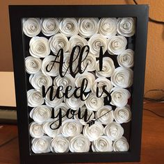 This shadow box can be personalized with your favorite saying and the color of roses. Shadow box measures 8 x 10. This is such an amazing piece! I love making these! Roses can be a solid color or a variation of colors as shown in the red rose shadow box. Since this item is made to