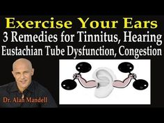 Exercise Your Ears (3 Remedies for Tinnitus, Hearing, Eustachian Tube Dysfunction, Congestion) - YouTube