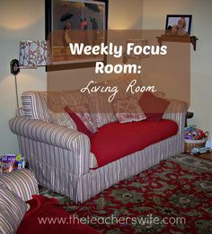 WEEKLY FOCUS ROOM: LIVING ROOM. Do you get easily overwhelmed by all the unfinished projects and piles of stuff in every room that you don't know where to begin? I've decided to try something new, along with all my other weekly chores - picking a weekly focus room. Read about my fourth room here.