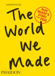 """A book that dares to dream about what a Sustainable Future is like...  """"The backdrop of doom-and-gloom isn't the whole picture at all,"""" Porritt affirms. """"There's just so much happening."""""""