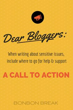 Dear Bloggers, Please let your readers know where to go for help and support … here's a list of resources