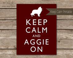 Keep Calm & Aggie On! Whoop!