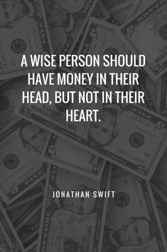 """""""A wise person should have money in their head, but not in their heart. Modest Proposal, Jonathan Swift, Gulliver's Travels, Wise Person, Essayist, Money Quotes, First Names, Politics, Heart"""