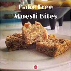 Bake free muesli bites. These bites make the perfect whole food snack. One for the fussiest kids of all ages.