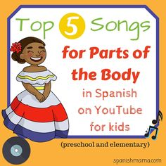 Our top songs for learning the parts of the body in Spanish. Nuestras canciones favoritas en español para aprender las partes del cuerpo. With links to songs on YouTube.