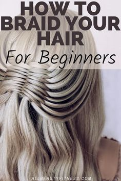 Beginners tutorial for professional hair braiding # tight Braids bun How to Braid Your Own Hair For Beginners Face Shape Hairstyles, Haircuts For Fine Hair, Long Natural Hair, Natural Hair Styles, Damp Hair Styles, Long Hair Styles, Two French Braids, French Braid Hairstyles, Knot Hairstyles