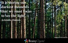 Forget the darkest moments of life  - http://justhappyquotes.com/forget-the-darkest-moments-of-life/